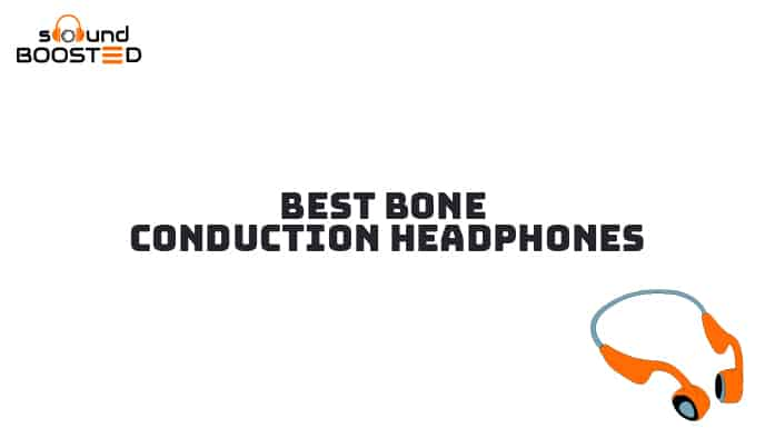 Best Bone Conduction Headphones To Buy Online